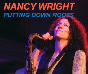 "Nancy Wright ""Putting Down Roots"""
